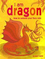 I Am Dragon: How to Unleash Your ...