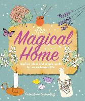 The Magical Home: Inspired Ideas and...