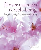 Flower Essences for Well-being:...