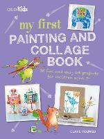 My First Painting and Collage Book: ...