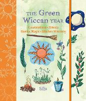 The Green Wiccan Year: Celebrations,...