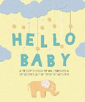 Hello Baby: A Record Book of...