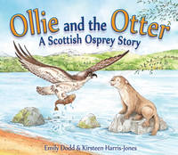 Ollie and the Otter: A Scottish ...