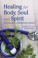 Healing for Body, Soul and Spirit: An...