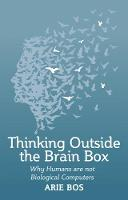 Thinking Outside the Brain Box: Why...