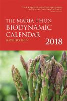 The Maria Thun Biodynamic Calendar: 2018