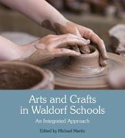 Arts and Crafts in Waldorf Schools: ...