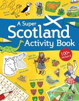 A Super Scotland Activity Book: ...
