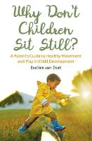 Why Don't Children Sit Still?: A...