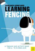 Learning Fencing: A Training and...