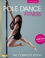 Pole Dance Fitness: The Complete Book