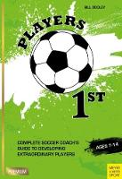 Players 1st: Complete Soccer Coach's...