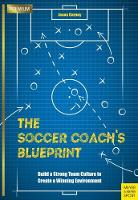 The Soccer Coach's Blueprint: Build a...