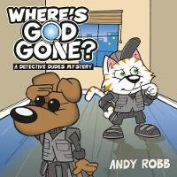 Where's God Gone?: A Detective Dudes...
