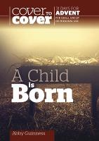 A Child is Born: Cover to Cover ...