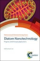 Diatom Nanotechnology: Progress and...