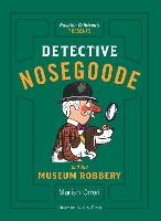 Detective Nosegoode and the Museum...