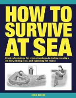 How to Survive at Sea: Practical...