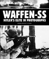 Waffen-SS: Hitler's Elite in Photographs