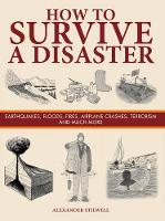 How to Survive a Disaster:...