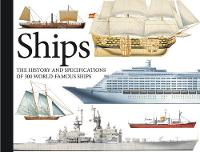 Ships: The History and Specifications...