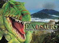 Dinosaurs: The World's Most ...