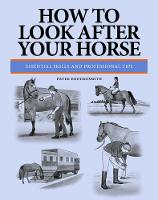 How To Look After Your Horse:...