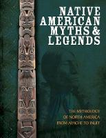 Native American Myths and Legends: ...