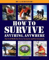 How to Survive Anything Anywhere: A...