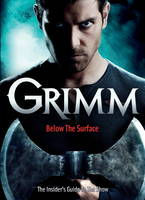 Grimm: Below the Surface: The...