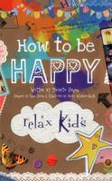 Relax Kids - How to be Happy: 52...