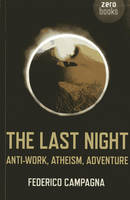 The Last Night: Anti-work, Atheism,...