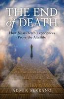 The End of Death: How Near-death...
