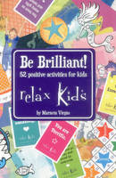 Relax Kids - Be Brilliant!: 52...
