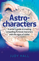 Astro-characters: A Writer's Guide to...