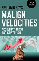 Malign Velocities: Accelerationism ...