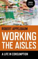 Working the Aisles: A Life in...