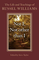 Not I, Not Other Than I: The Life and...