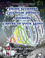 Secrets of Creation: Prime Numbers,...