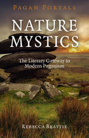 Pagan Portals - Nature Mystics: The...