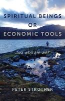 Spiritual Beings or Economic Tools:...
