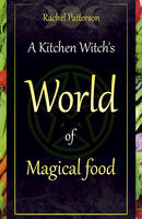 A Kitchen Witch's World of Magical Food