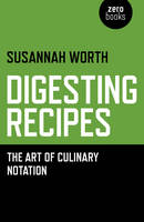 Digesting Recipes: The Art of ...
