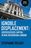 Ignoble Displacement: Dispossessed...