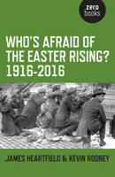 Who's Afraid of the Easter Rising?:...