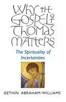 Why the Gospel of Thomas Matters: The...