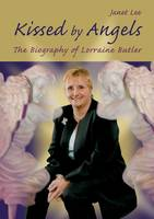 Kissed by Angels: The Biography of...