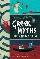 Greek Myths: Three Heroic Tales: 2017
