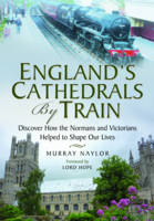 England's Cathedrals by Train:...