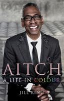 Aitch: A Life in Colour: ...